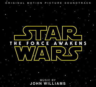 Star Wars: The Force Awakens Original Motion Picture
