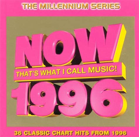 Now: 1996 - Various Artists   Songs, Reviews, Credits