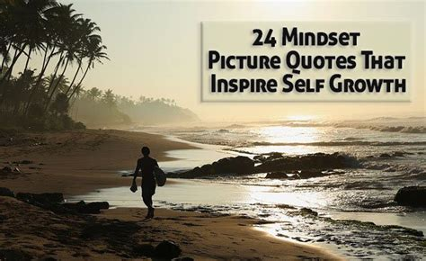 24 Mindset Picture Quotes That Inspire Self Growth